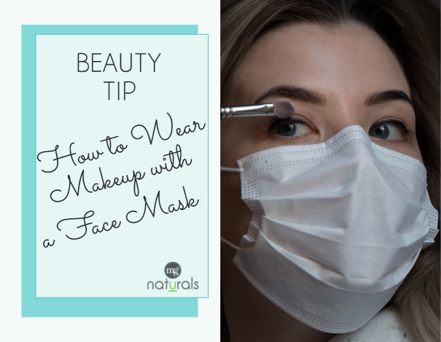 How to Wear Makeup with a Face Mask