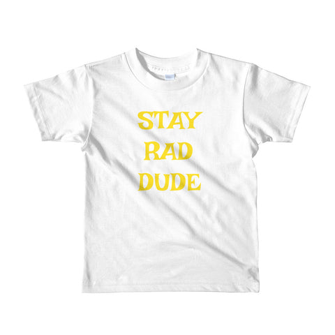 """STAY RAD DUDE: Short sleeve kids t-shirt - The Shaka Company"