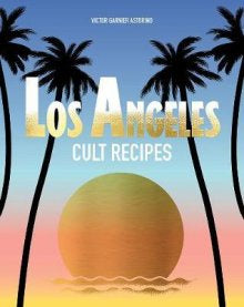 Los Angeles Cult Recipes