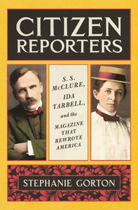 citizen reporters book cover ss mcclure left ida tarbell right author name along the bottom