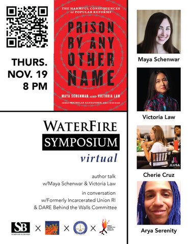 WaterFire Symposium presents an online virtual event with the coauthors of Prison By Any Other Name: The Harmful Consequences of Popular Reform on Thursday November 19 with local RI directly impacted organizers from Formerly Incarcerated Union RI and DARE