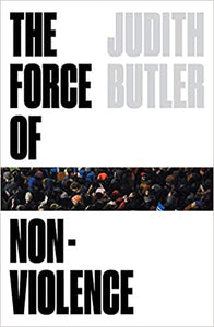 Force of Nonviolence: An Ethico-Political Bind