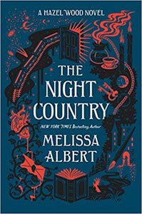 The Night Country: A Hazel Wood Novel, by Melissa Albert