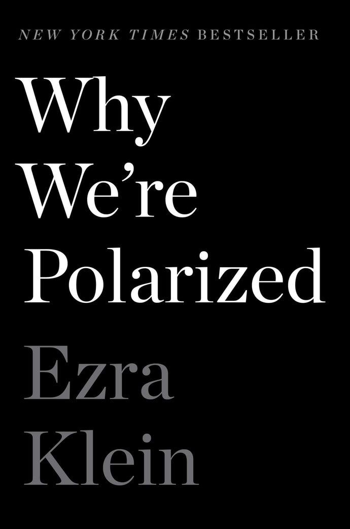 Why We're Polarized, by  Ezra Klein