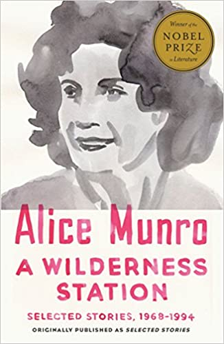 A Wilderness Station: Selected Stories, by Alice Munro