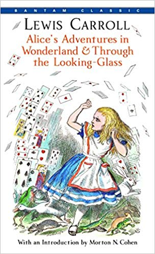 Alice's Adventures in Wonderland & Through the Looking-Glass, by Lewis Carroll