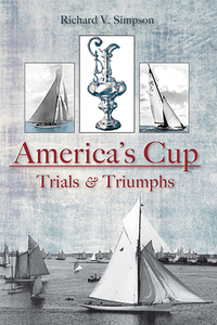 The America's Cup: Trials and Triumphs, by Richard V. Simpson
