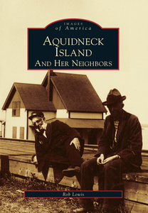 Aquidneck Island and Her Neighbors, by Rob Lewis