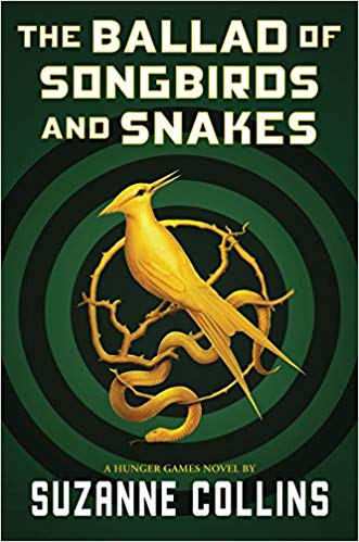 Ballad of Songbirds and Snakes, by Suzanne Collins