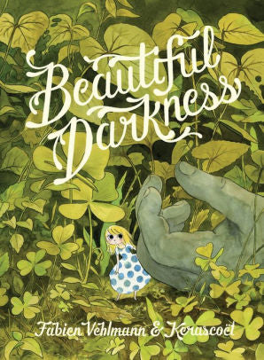 Beautiful Darkness-Fabien Vehlmann & Kerascoet