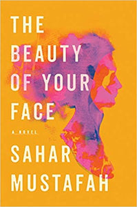 The Beauty of Your Face, by Sahar Mustafah