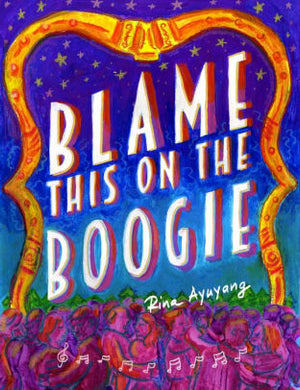 Blame this on the Boogie-Rina Ayuyang