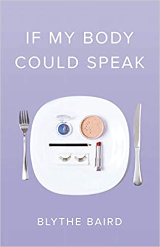 If My Body Could Speak, by Blythe Baird