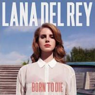 Born to Die-Lana Del Ray