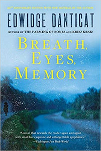 Breath, Eyes, Memory, by Edwidge Danticat