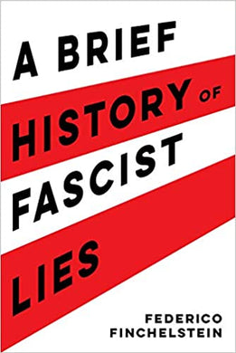 A Brief History of Fascist Lies, by Federico Finchelstein