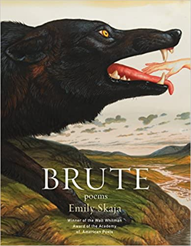 Brute: Poems, by Emily Skaja