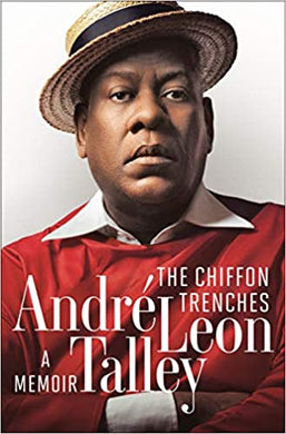 The Chiffon Trenches: A Memoir, by André Leon Talley