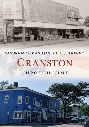 Cranston Through Time, by Sandra Moyer and Janet Cullen Ragno
