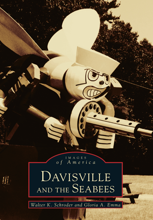 Davisville and the Seabees, by Walter K. Schroder and Gloria A. Emma