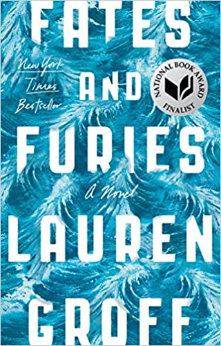 Fates and Furies, by Lauren Groff