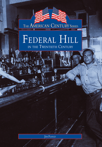 Federal Hill in the Twentieth Century, by Joe Fuoco