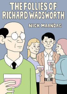 The Follies of Richard Wadsworth-Nick Maandag