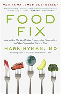 Food Fix: How to Save Our Health, Our Economy, Our Communities, and Our Planet--One Bite at a Time by  by Dr. Mark Hyman MD