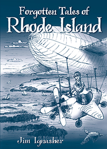 Forgotten Tales of Rhode Island, by Jim Ignasher