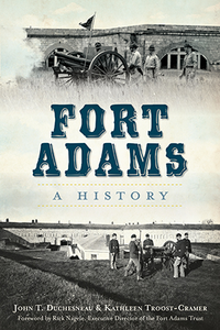 Fort Adams: A History, by John T. Duchesneau