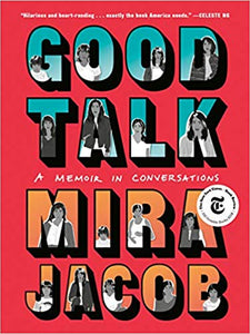 Good Talk: A Memoir in Conversations, Mira Jacob