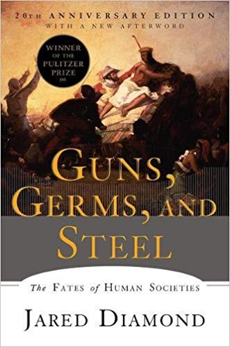 Guns, Germs, and Steel: The Fates of Human Societies, by Jared Diamond