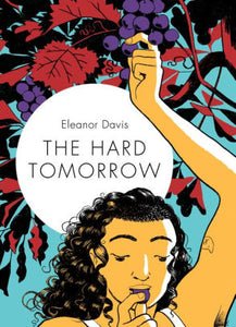 The Hard Tomorrow-Eleanor Davis
