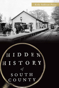 Hidden History of South County, by Kelly Sullivan Pezza