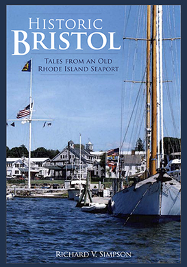 Historic Bristol: Tales from an Old Rhode Island Seaport, by Richard V. Simpson