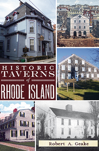 Historic Taverns of Rhode Island, by Robert A. Geake