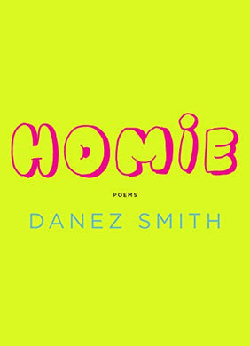 Homie: Poems by, Danez Smith