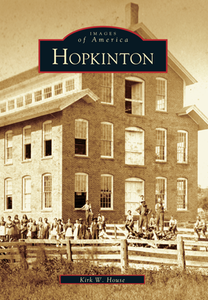 Hopkinton, by Kirk W. House