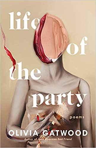 Life of the Party: Poems, by Olivia Gatwood
