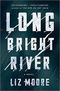 Long Bright River, by Liz Moore