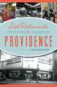 Lost Restaurants of Providence, by David Norton Stone