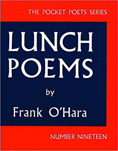 Lunch Poems, by Frank O'Hara