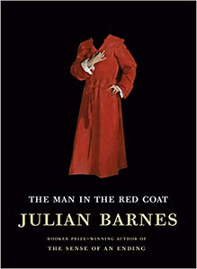 Man in the Red Coat, by Julian Barnes