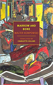 Marrow and Bone, by Walter Kempowski