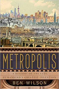 Metropolis: A History of the City, Humankind's Greatest Invention