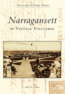 Narragansett in Vintage Postcards, by Sallie W. Latimer