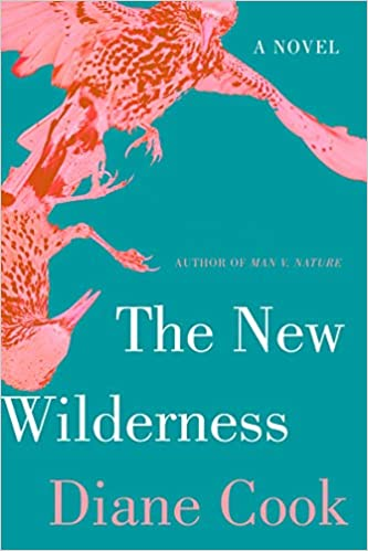 PREORDER 2020 Booker Prize longlist - The New Wilderness by Diane Cook (8/11/2020)