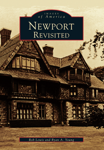 Newport Revisited, by Rob Lewis and Ryan A. Young
