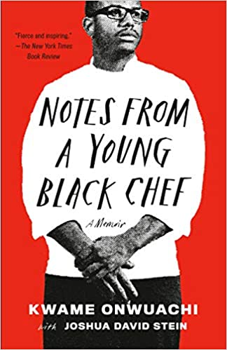 Notes from a Young Black Chef: A Memoir by, Kwame Onwuachi