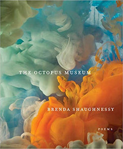 The Octopus Museum: Poems, by Brenda Shaughnessy
